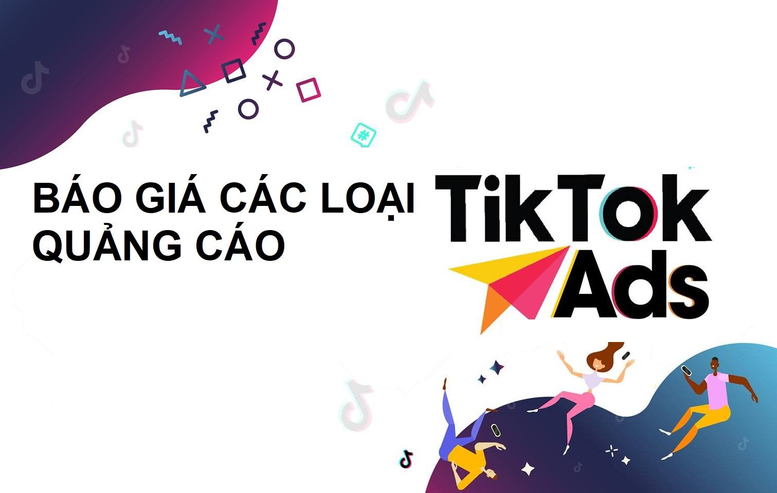 Các loại quảng cáo trên nền tảng TikTok - Báo giá quảng cáo TikTok